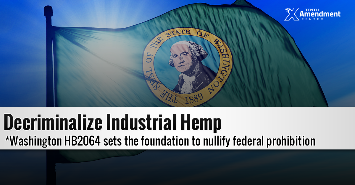 Washington State Bill Would Decriminalize Industrial Hemp; Set Stage to Nullify Federal Prohibition